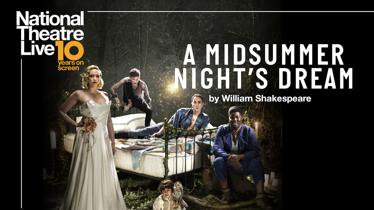 NATIONAL THEATRE LIVE A MIDSUMMER NIGHT'S DREAM