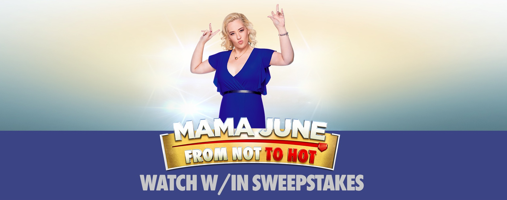 Mama June Watch Within Sweepstakes Rules – WE tv
