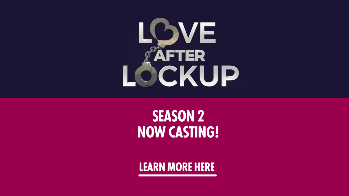 Love After Lockup – Love After Lockup Season 2 Now Casting